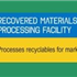 Recovered Materials Processing Facility